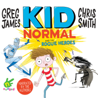 Greg James & Chris Smith - Kid Normal and the Rogue Heroes artwork