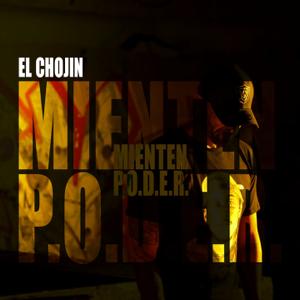 El Chojin - Mienten / P.O.D.E.R