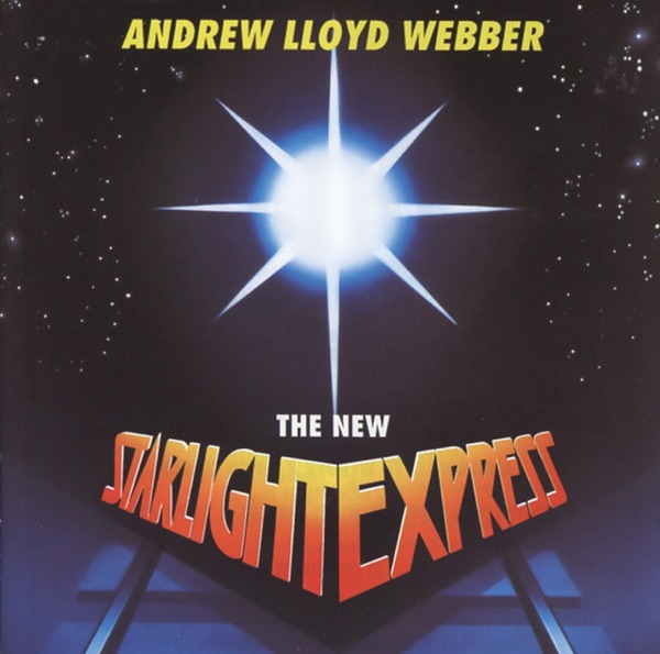 The New Starlight Express (Soundtrack from the Musical)