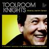 Toolroom Knights (Mixed By Joachim Garraud)