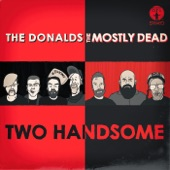 The Mostly Dead, The Donalds - As Human as Human