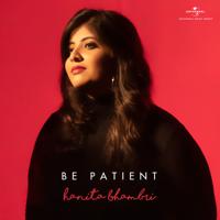 Be Patient-Hanita Bhambri