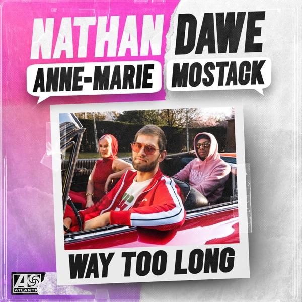 Anne Marie / Nathan Dawe - Way Too Long
