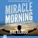 Hal Elrod - Miracle Morning: Die Stunde, die alles verändert