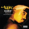 Runnin' (Dying To Live) - Single, 2Pac