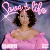 Love Of Your Life RAYE - RAYE