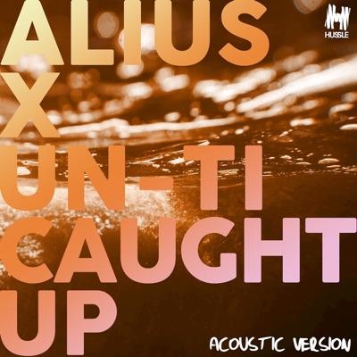 Caught Up (Acoustic Version) - Single - Alius