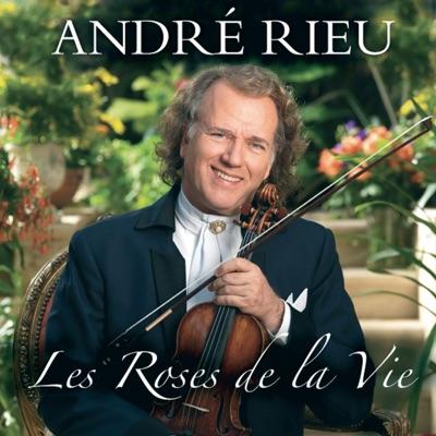 Les roses de la vie - André Rieu