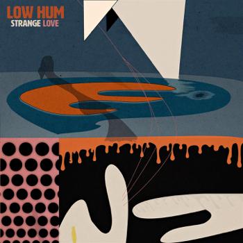 Low Hum Strange Love music review
