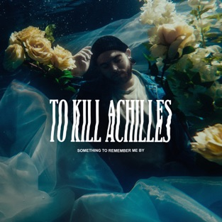 To Kill Achilles – Something to Remember Me By [iTunes Plus AAC M4A]