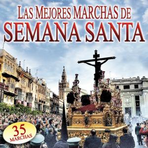 Varios Artistas - Las Mejores Marchas de Semana Santa