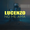 Lucenzo - No me ama illustration
