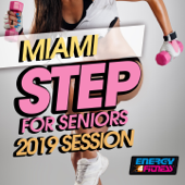 Miami Step For Seniors 2019 Session (15 Tracks Non-Stop Mixed Compilation for Fitness & Workout 132 Bpm / 32 Count)