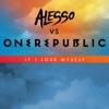 If I Lose Myself Alesso vs OneRepublic Single
