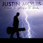 Justin Moses - Between the Lightning and the Thunder (feat. Dan Tyminski)