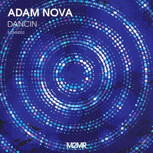 Dancin - Single by Adam Nova