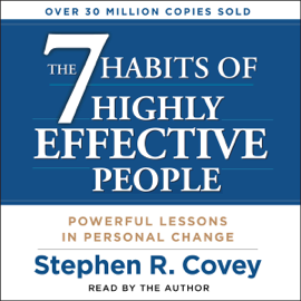The 7 Habits of Highly Effective People (Unabridged) - Stephen R. Covey MP3 Download