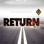 Return Rev. 2:4 - Victoria Orenze