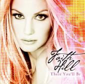 There You'll Be Faith Hill - Faith Hill