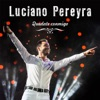 Quedate Conmigo by Luciano Pereyra iTunes Track 1