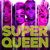 Super Queen (feat. The Cast of RuPaul's Drag Race: All Stars, Season 4) [Cast Version] - RuPaul
