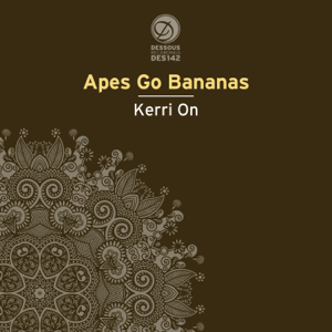 Apes Go Bananas, Steve Bug & Clé - Kerri On
