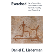 Exercised: Why Something We Never Evolved to Do Is Healthy and Rewarding (Unabridged)