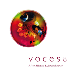 VOCES8 - After Silence I. Remembrance