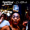 Samthing Soweto & De Mthuda - Weekend artwork