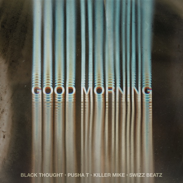 Good Morning (feat. Pusha T, Swizz Beatz & Killer Mike) - Single