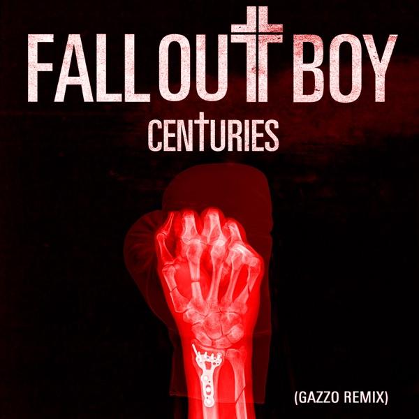 Centuries (Gazzo Remix) - Single