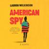 Lauren Wilkinson - American Spy: A Novel (Unabridged)  artwork