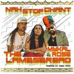 The Lambsbread - Nah Stop Chant (feat. Mykal Rose)