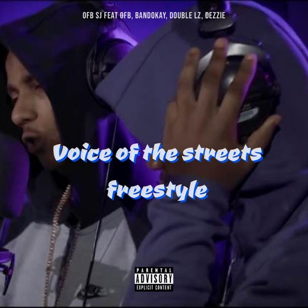 Voice of the Streets Freestyle (feat. OFB, Bandokay, Double Lz & Dezzie) - Single