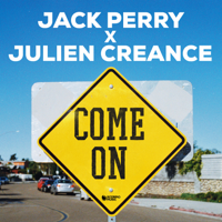 Come On - Jack Perry & Julien Creance