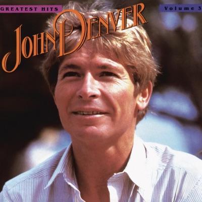 John Denver's Greatest Hits, Vol. 3 - John Denver