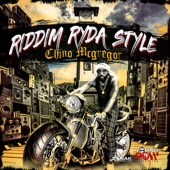 Chino Mcgregor - Riddim Ryda Style