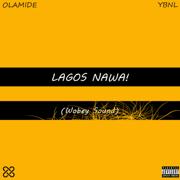 Lagos Nawa! - Olamide