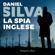 Daniel Silva - La spia inglese