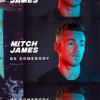 Mitch James - Be Somebody artwork