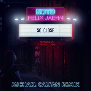 So Close (feat. Georgia Ku) [Michael Calfan Remix] - Single Mp3 Download
