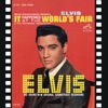 It Happened At the World's Fair (Original Soundtrack), Elvis Presley