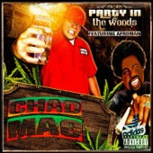 Chad Mac - Party in the Woods (feat. Afroman)