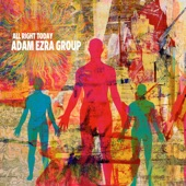 Adam Ezra Group - All Right Today