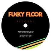 Marco Corvino - Don't You Cry
