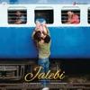 Jalebi Original Motion Picture Soundtrack