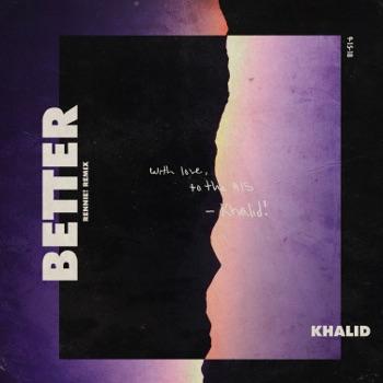 Khalid - Better Song Lyrics