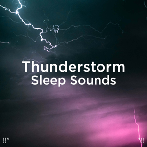 "Sounds Of Nature : Thunderstorm, Rain & Thunder Storms & Rain Sounds - !!"" Thunderstorm Sleep Sounds ""!!"