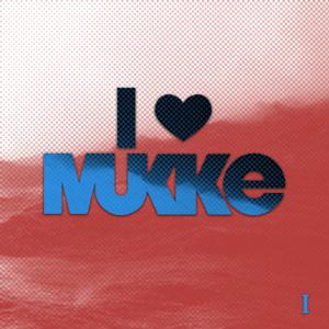 Various Artists - I Love Mukke I