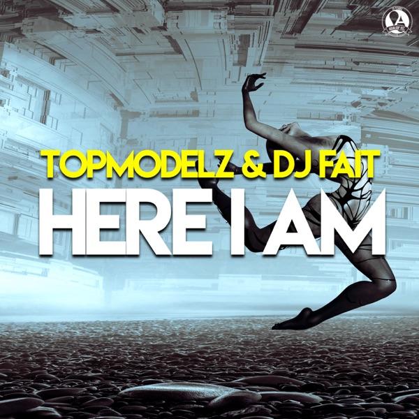Topmodelz & DJ Faith - Here I Am